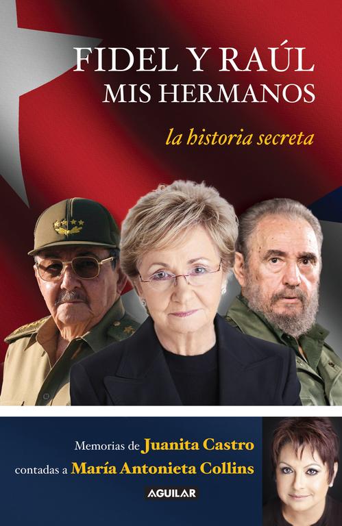 FIDEL Y RA�L. MIS HERMANOS