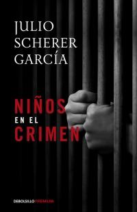 megustaleer - Niños en el crimen - Julio Scherer García