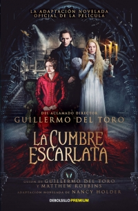 megustaleer - La cumbre escarlata - Guillermo Del Toro / Nancy Holder