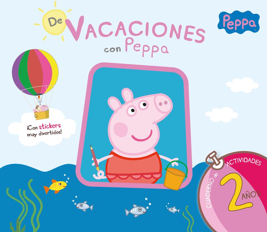 DE VACACIONES CON PEPPA. 2 AñOS