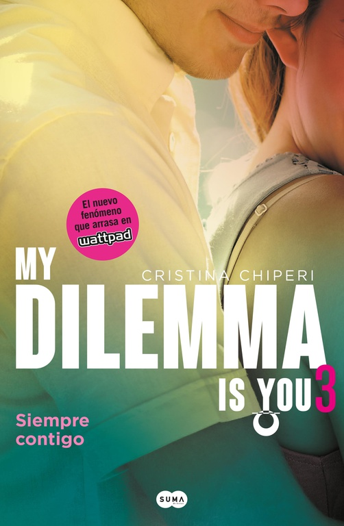 MY DILEMMA IS YOU: SIEMPRE CONTIGO
