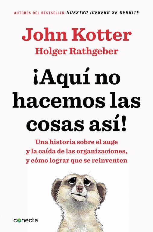 ¡AQUí NO HACEMOS LAS COSAS ASí!