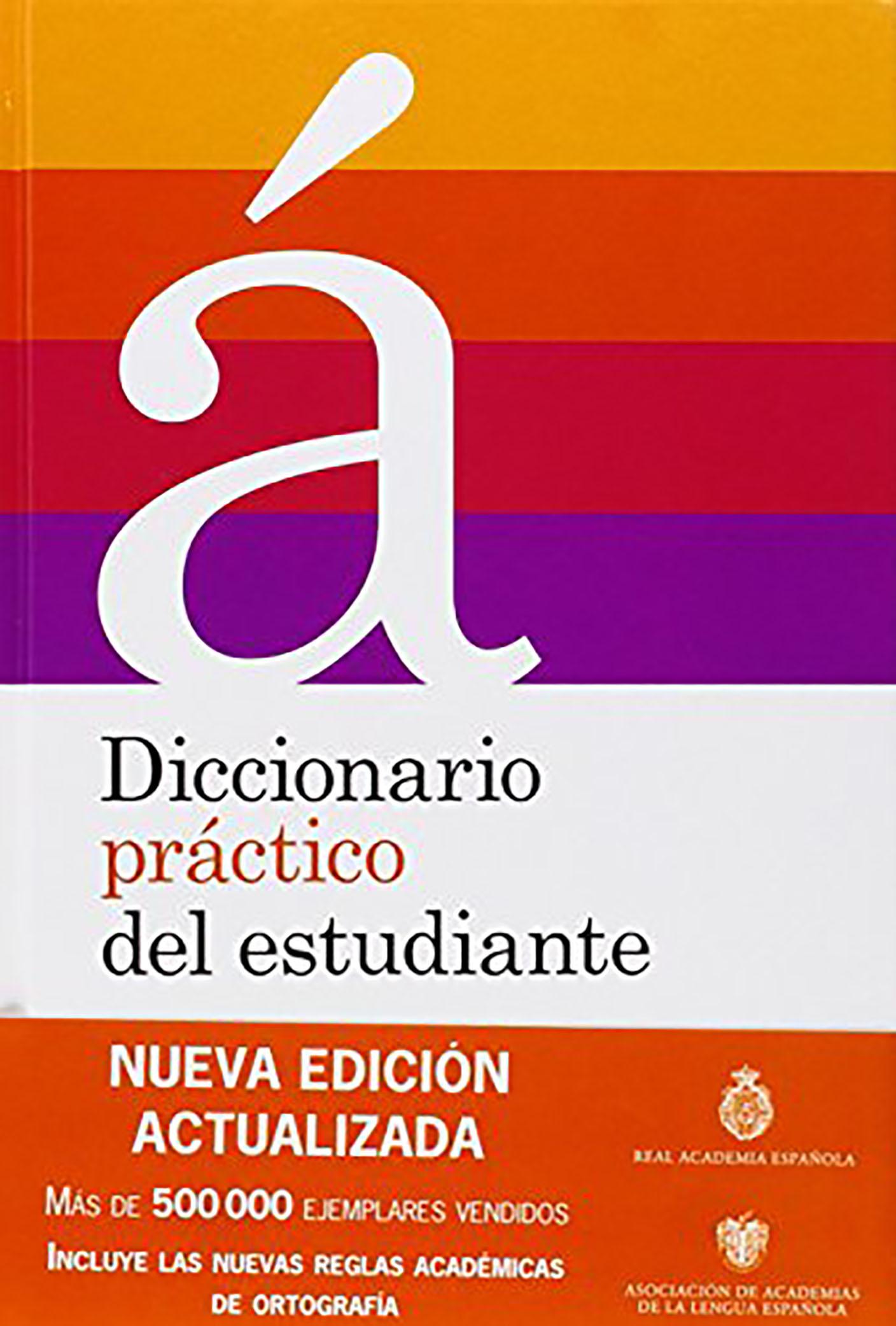 DICCIONARIO PRáCTICO DEL ESTUDIANTE (NUEVA EDICIóN)