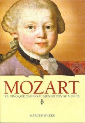 MOZART: EL NIñO QUE CAMBIó AL MUNDO CON SU MúSICA