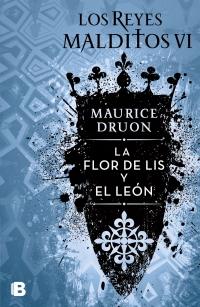 megustaleer - La flor de lis y el león (Los Reyes Malditos 6) - Maurice Druon