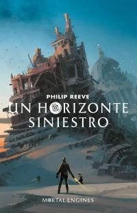 megustaleer - Un horizonte siniestro (Mortal Engines 4) - Philip Reeve