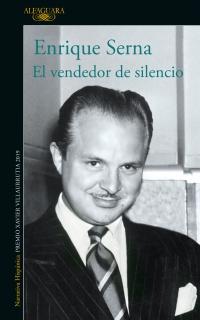 Image result for enrique serna, el vendedor de silencio