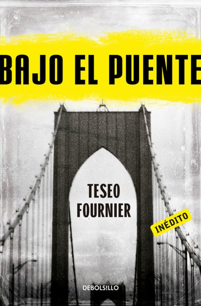 Bajo el puente - Teseo Fournier - Primer capítulo - megustaleer -  Debolsillo - d4cfb6ec54e