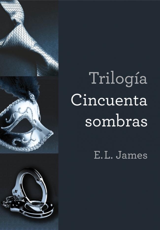 Trilogía Cincuenta Sombras Vesión Mexicana El James Primer